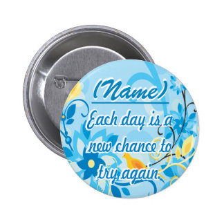 Each Day is a New Chance 2 Inch Round Button