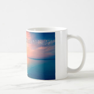 Each new day = thousand of possibilites coffee mug