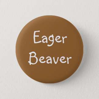 """Eager Beaver"" Button"
