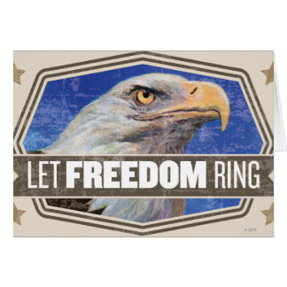 Eagle-Let Freedom Ring Greeting Card