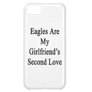 Eagles Are My Girlfriend's Second Love iPhone 5C Case