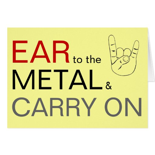 Ear to the Metal & Carry On Greeting Card