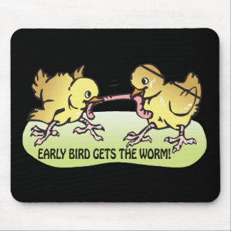 Early Bird Gets The Worm Mouse Pad