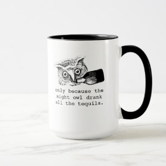 early bird gets the worm night owl gets tequila mug