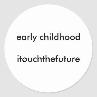 early childhooditouchthefuture classic round sticker