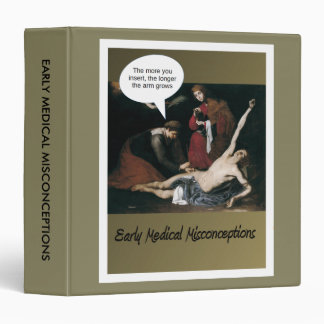 Early Medical Misconceptions -Funny 3 Ring Binders