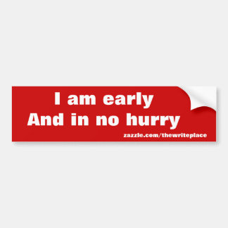 Early message bumper sticker