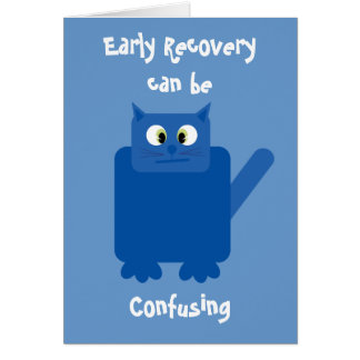 """Early Recovery can be confusing"" funny cat card"
