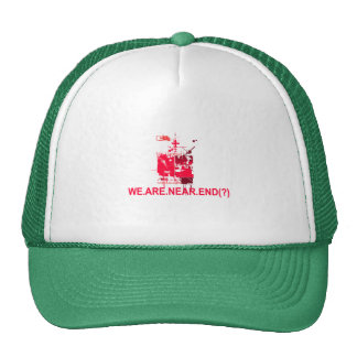 Earth Day 2009  April 22  We are Near End (#1) Trucker Hats