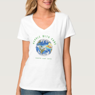 Earth Day 2015 T-Shirt: Handle with Care T-Shirt