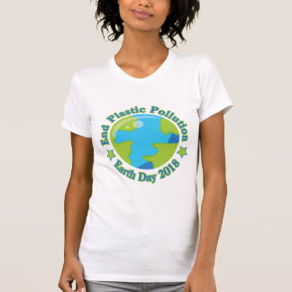 Earth Day 2018   End Plastic Pollution T-Shirt