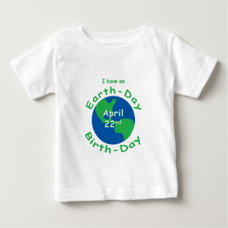 Earth Day Birthday Baby T-Shirt