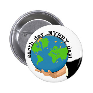 Earth Day Every Day T-shirts and Gifts Pin