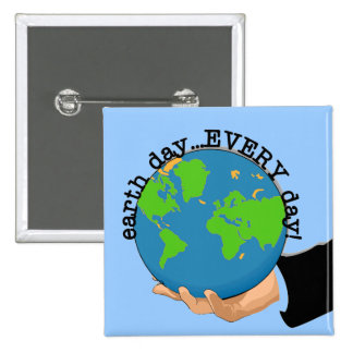 Earth Day Every Day T-shirts and Gifts Pinback Button