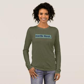 earth first. long sleeve T-Shirt
