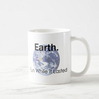 Earth: Fun While it Lasted Coffee Mug