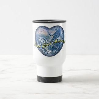 Earth Heart - Love Your Mother 15 Oz Stainless Steel Travel Mug