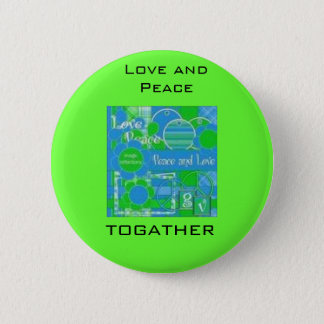 earth peace pic, Love and Peace, togather 2 Inch Round Button