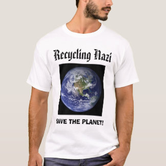 earth, Recycling  , SAVE THE PLANET! T-Shirt