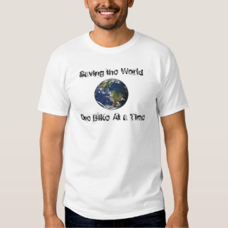 earth, Saving the World , One Bike At a Time Tshirt