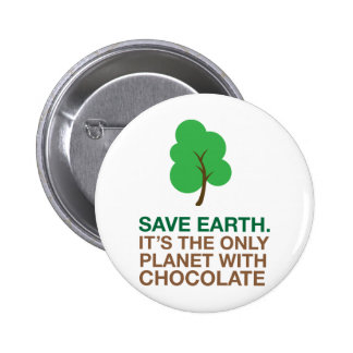 Earth, The Only Planet With Chocolate 2 Inch Round Button