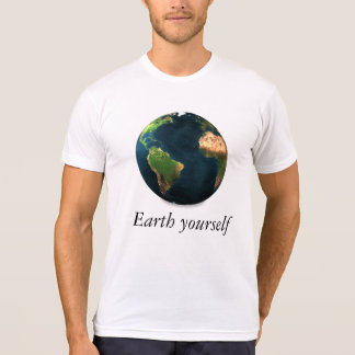 Earth yourself T-Shirt