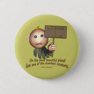 Earths Dumbest Creature 2 Inch Round Button