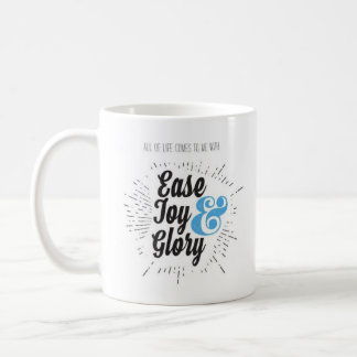 Ease, Joy, and Glory Mug