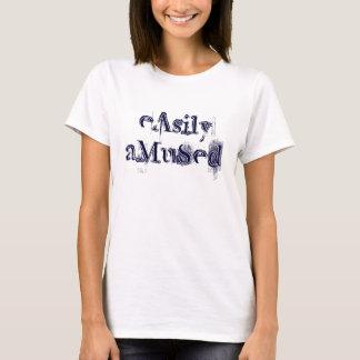 eAsily aMuSed T-Shirt