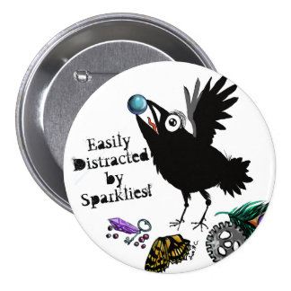 Easily Distracted by Sparklies Raven 3 Inch Round Button