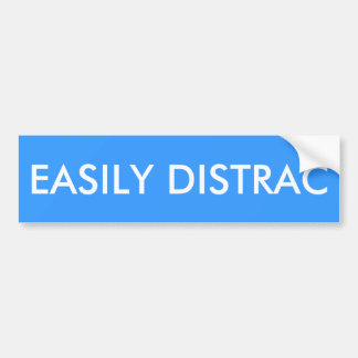 Easily distracted funny bumper sticker
