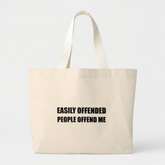 Easily Offended People Offend Me Large Tote Bag
