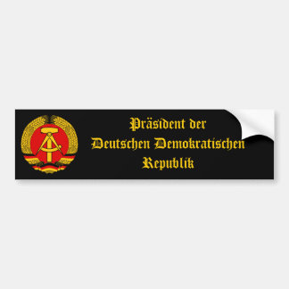 East Germany President of the DDR! Bumper Sticker