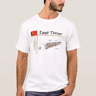 East Timor Map + Flag + Title T-Shirt