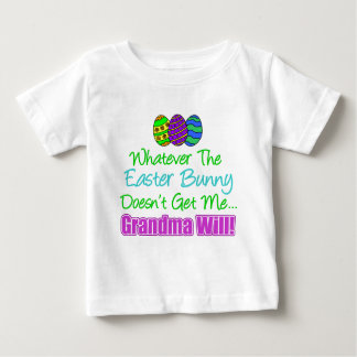 Easter Bunny Doesn't Grandma Will Baby T-Shirt