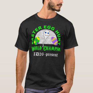 Easter Egg Hunt World Champion T-Shirt
