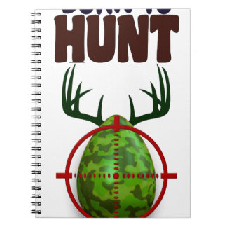 easter funny design, Born to hunt deer egg shooter Notebook