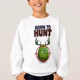 easter funny design, Born to hunt deer egg shooter Sweatshirt