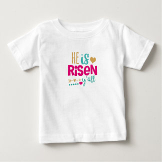 Easter He is Risen Baby T-Shirt