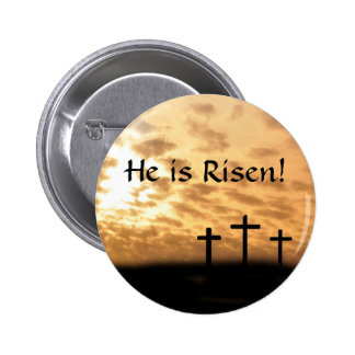"Easter ""He is Risen"" button, Crosses and Sunset 2 Inch Round Button"