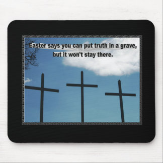 Easter Says Truth Won't Stay In A Grave Mouse Pad