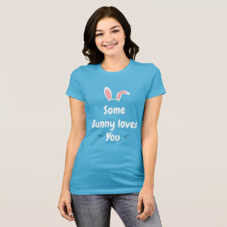 easter shirt some bunny loves you