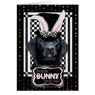 Easter - Some Bunny Loves You - Labrador - Black Card