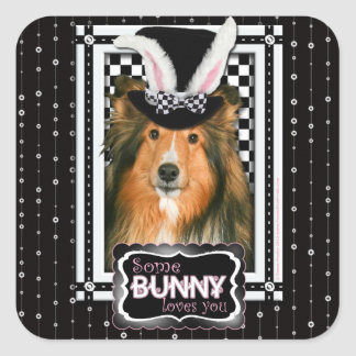 Easter - Some Bunny Loves You - Sheltie Square Sticker