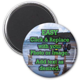 Easy Click & Replace Image to Create Your Own 2 Inch Round Magnet