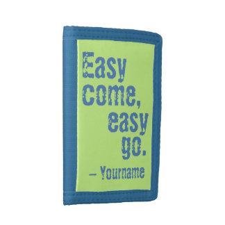 """Easy come, easy go"" custom wallets"