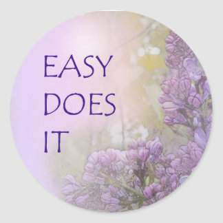 Easy Does It Lilacs Classic Round Sticker