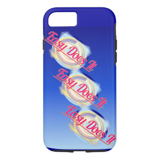 EASY DOES IT logo style iPhone 7 Case