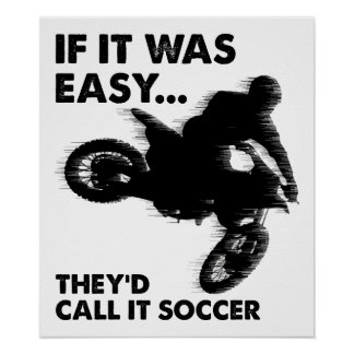 Easy is Soccer Funny Poster
