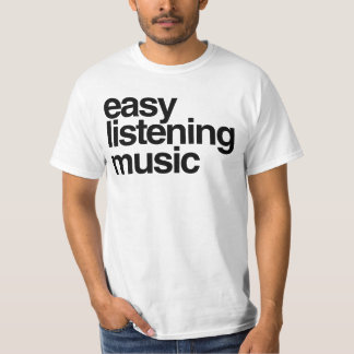 Easy listening music T-Shirt